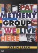 Pat Metheny Group - We Live Here [Region 1]