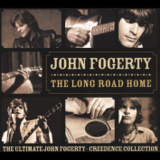 The Long Road Home - The Ultimate John Fogerty/Creedance Collection