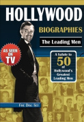 Hollywood Biographies - The Leading Men