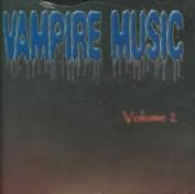 Vampire Music, Vol. 2 *