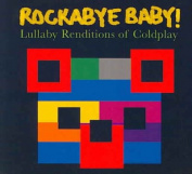 Rockabye Baby! - Lullaby Renditions of Coldplay