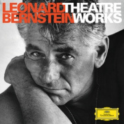 Leonard Bernstein - Theatre Works on Deutsche Grammophon