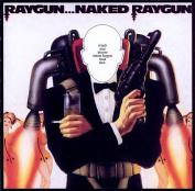 Raygun...Naked Raygun