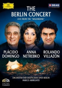 Domingo/Netrebko/Villazón - The Berlin Concert