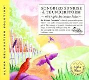 SONGBIRD SUNRISE & THUNDERSTORM