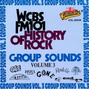 WCBS-FM 101 History of Rock/Group Sounds, Vol. 3