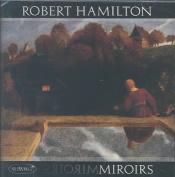 Miroirs: Robert Hamilton Plays