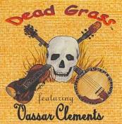 Dead Grass Featuring Vassar Clements