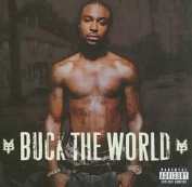 Buck The World [Explicit Version]