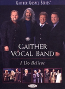 The Gaither Vocal Band - I Do Believe [Regions 1,4]