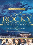 Bill & Gloria Gaither - Rocky Mountain Homecoming [Region 1]