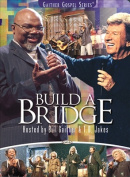 Build A Bridge - Hosted By Bill Gaither & T.D. Jakes [Region 1]