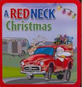 A Redneck Christmas/ A Blue Collar Christmas  *