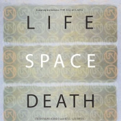 Life Space Death *