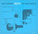 Ray Barbee and the Mattson 2 [CD/DVD]