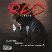 I Laughed, I Cried, I Fudged My Undies [Bonus Tracks] [Parental Advisory]