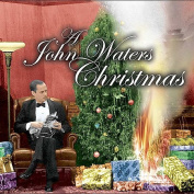 A John Waters Christmas [Parental Advisory]