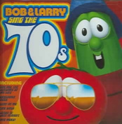 Bob and Larry Sings the 70s