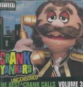 The Best Uncensored Crank Calls, Vol. 3  [Parental Advisory]