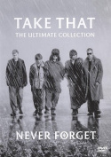 Take That - Never Forget The Ultimate Collection