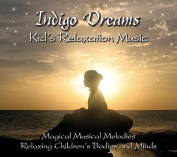 Indigo Dreams Kids Relaxation Music: [Audio]