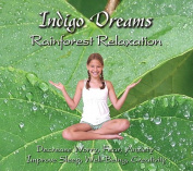 Indigo Dreams Rainforest Relaxation [Audio]