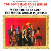 You Don't Have to Be Jewish/When You're in Love the Whole World Is Jewish