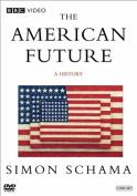 Simon Schama's The American Future - A History [Region 1]