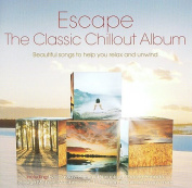 Escape- The Classic Chillout Album
