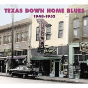 Texas Down Home Blues 1948-1952