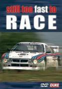 Still Too Fast to Race [Region 2]