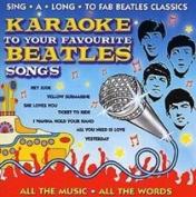 Karaoke to Your Favourite Beatles Songs  [2 Discs]