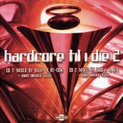 Hardcore Til I Die, Vol. 2 [2004]