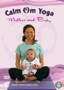 Calm Om Yoga: Mother and Baby [Region 4]