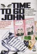 Time To Go John