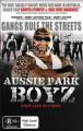 Aussie Park Boyz [Region 4]