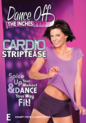 Dance Off The Inches Cardio Striptease [Region 4]