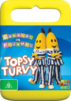 Bananas in Pyjamas: Topsy Turvy