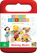 Play School: Making Music