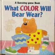 What Colour Will Bear Wear?