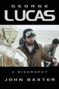 George Lucas: A Biography