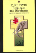 Fern Seed and Elephants and Other Essays on Christianity