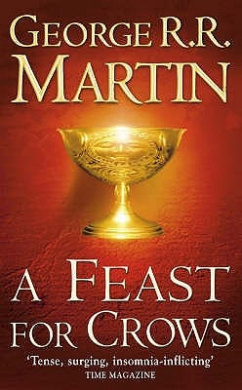 A Feast for Crows: Book 4 of a Song of Ice and Fire: Bk. 4: Song of Ice and Fire (A Song of Ice and Fire)