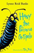 Harry, the Poisonous Centipede