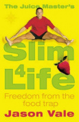 The Juice Master's Slim 4 Life