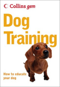 Dog Training (Collins GEM)
