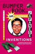 Bumper Book of Unuseless Japanese Inventions