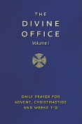 The Divine Office, Volume 1