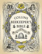 The Collins Beekeeper's Bible