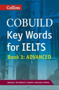 Collins English for IELTS: Book 3: COBUILD Key Words for IELTS